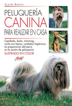Dupuis, Claire - Peluquería canina para realizar en casa, ebook
