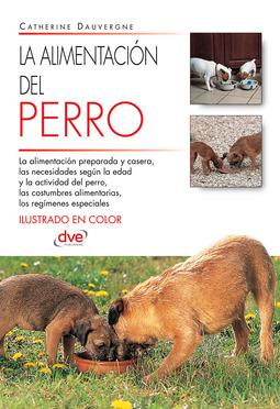 Dauvergne, Catherine - La alimentación del perro, ebook