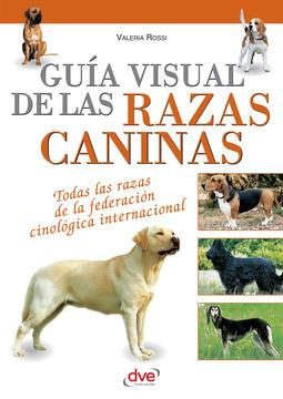 Rossi, Valeria - Guía visual de las razas caninas, ebook