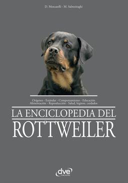 Moscatelli, Domenico - La enciclopedia del rottweiler, ebook
