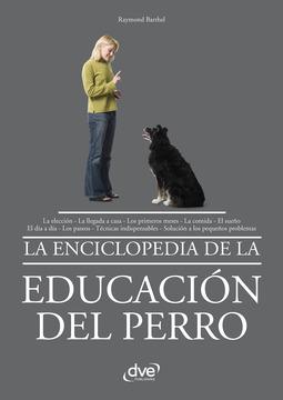 Barthel, Raymond - La enciclopedia de la educación del perro, e-bok
