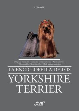 Tomaselli, A. - La enciclopedia de los yorkshire terrier, ebook