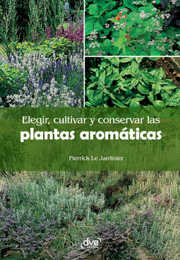 Jardinier, Pierrick Le - Elegir, cultivar y conservar las plantas aromáticas, ebook