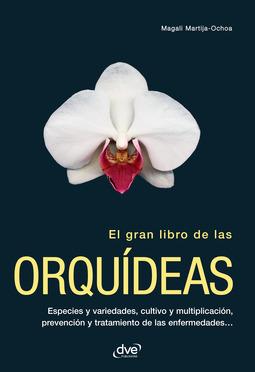 Martija-Ochoa, Magali - El gran libro de las orquídeas, ebook