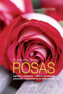 Mesnil, Christophe Lorgnier du - El gran libro de las rosas, e-bok