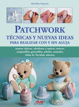 Gasparini, Mariolina - Patchwork técnicas y nuevas ideas para realizar con y sin aguja, ebook