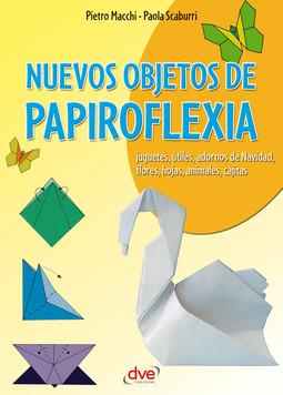 Macchi, Pietro - Nuevos objetos de papiroflexia, ebook