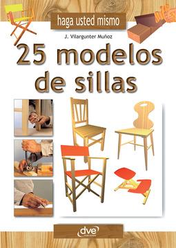 Muñoz, Joaquim Vilargunter - Haga usted mismo 25 modelos de sillas, ebook