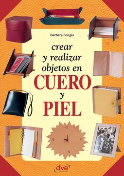 Songia, Barbara - Crear y realizar objetos en cuero y piel, ebook