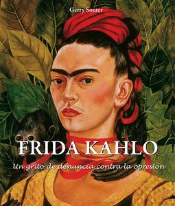 Souter, Gerry - Frida Kahlo - Un grito de denuncia contra la opresión., ebook