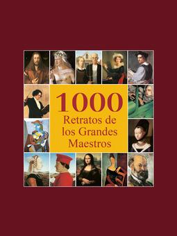 Carl, Klaus H. - 1000 Retratos de los Grandes Maestros, ebook