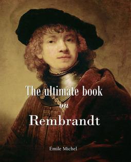 Michel, Émile - The ultimate book on Rembrandt, ebook