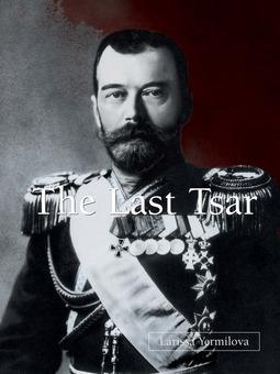 Jermiłowa, Łarysa - The Last Tsar, ebook