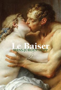 Döpp, Hans-Jürgen - Le Baiser, ebook