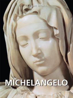Müntz, Eugene - Michelangelo, ebook