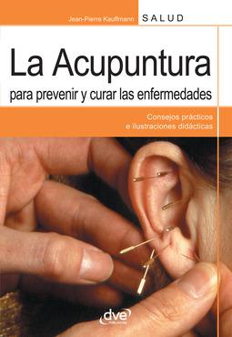 Kauffmann, Jean-Pierre - La acupuntura para prevenir y curar las enfermedades, ebook