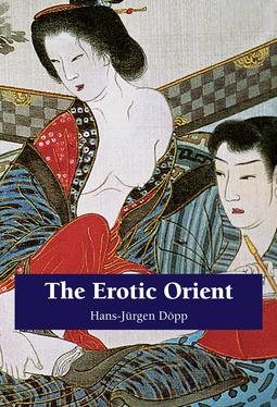 Döpp, Hans-Jürgen - The Erotic Orient, e-kirja
