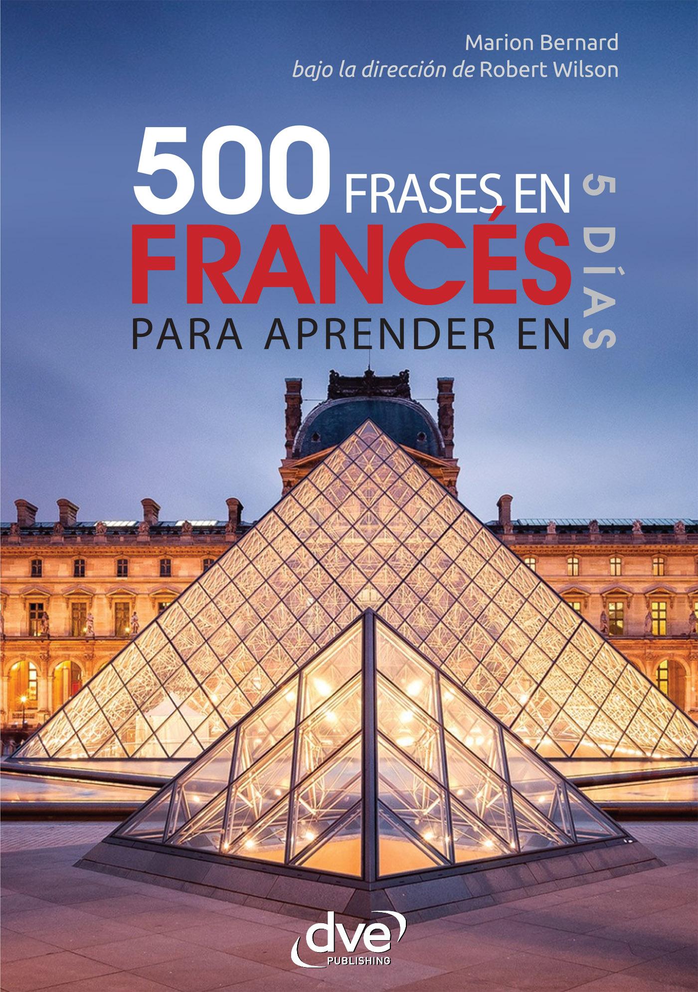Bernard, Marion - 500 frases de francés para aprender en 5 días, e-kirja