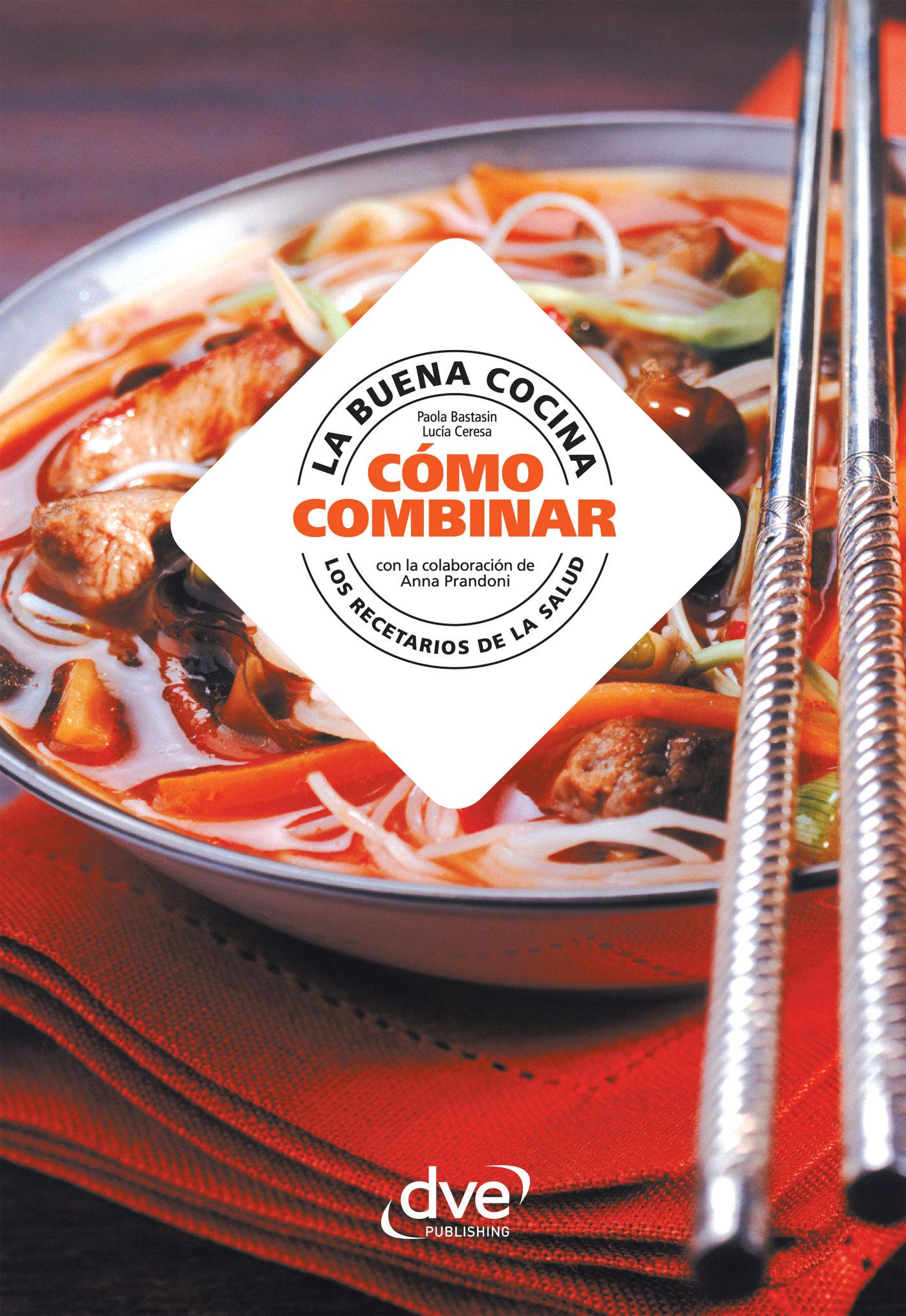 Bastasin, Paola - La buena cocina, cómo combinar, ebook