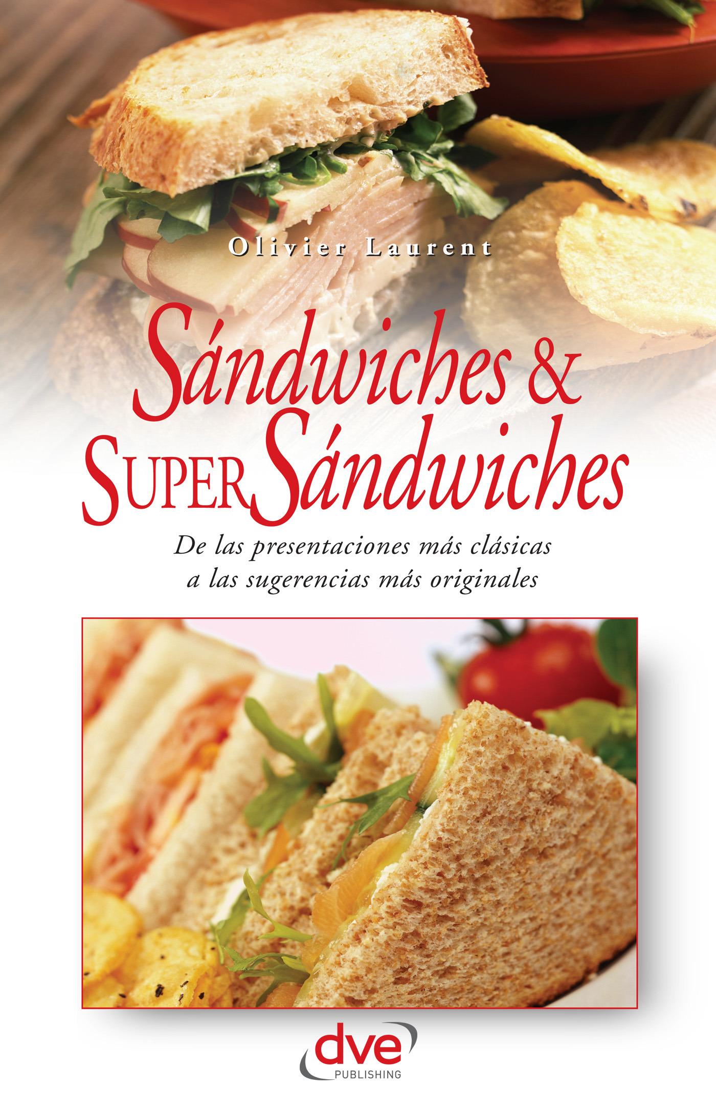 Laurent, Olivier - Sandwiches y super sandwiches, ebook
