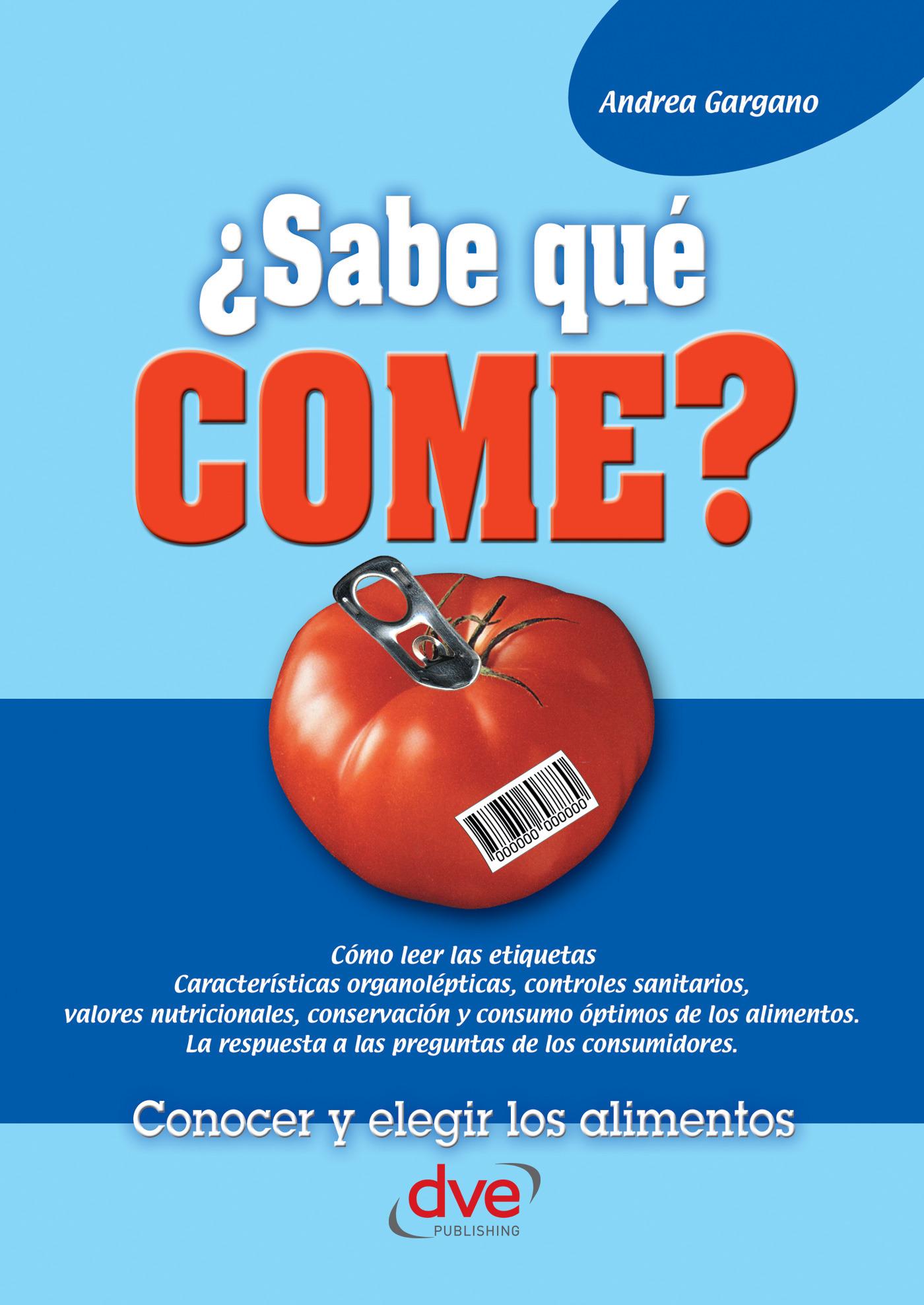 Gargano, Andrea - ¿Sabe qué come?, ebook