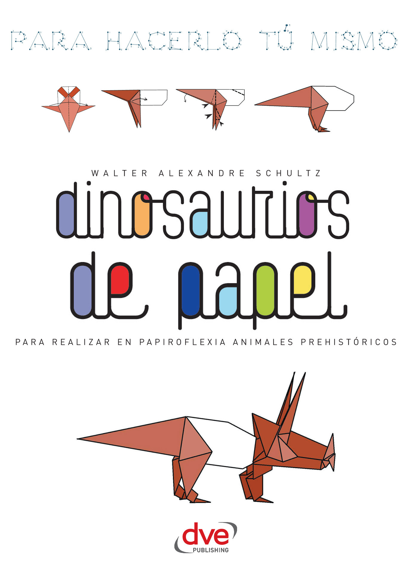 Schultz, Walter Alexandre - Dinosaurios de papel, ebook