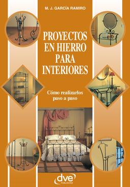 Ramiro, Manuel J. García - Proyectos en hierro para interiores, e-bok