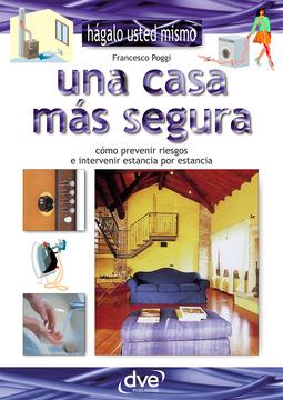 Poggi, Francesco - Una casa más segura, ebook