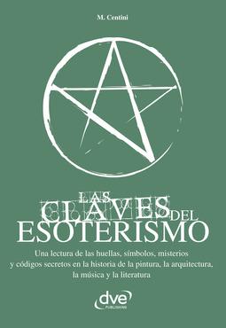 Centini, M. - Las Claves del Esoterismo, ebook