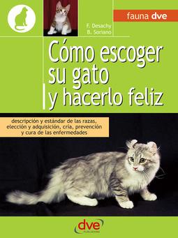 Desachy, Florence - Cómo escoger su gato y hacerlo feliz, ebook