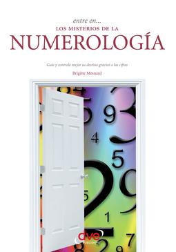 Mesnard, Brigitte - Entre en… los misterios de la numerología, e-kirja