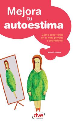 Crosera, Silvio - Mejora tu autoestima, ebook