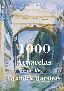Charles, Victoria - 1000 Acuarelas de los Grandes Maestros, ebook