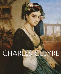 Clément, Charles - Charles Gleyre, ebook