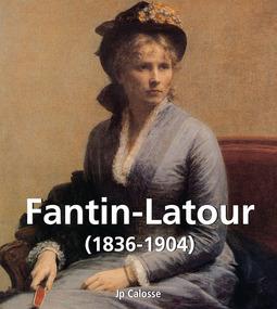Calosse, Jp - Fantin-Latour (1836-1904), ebook