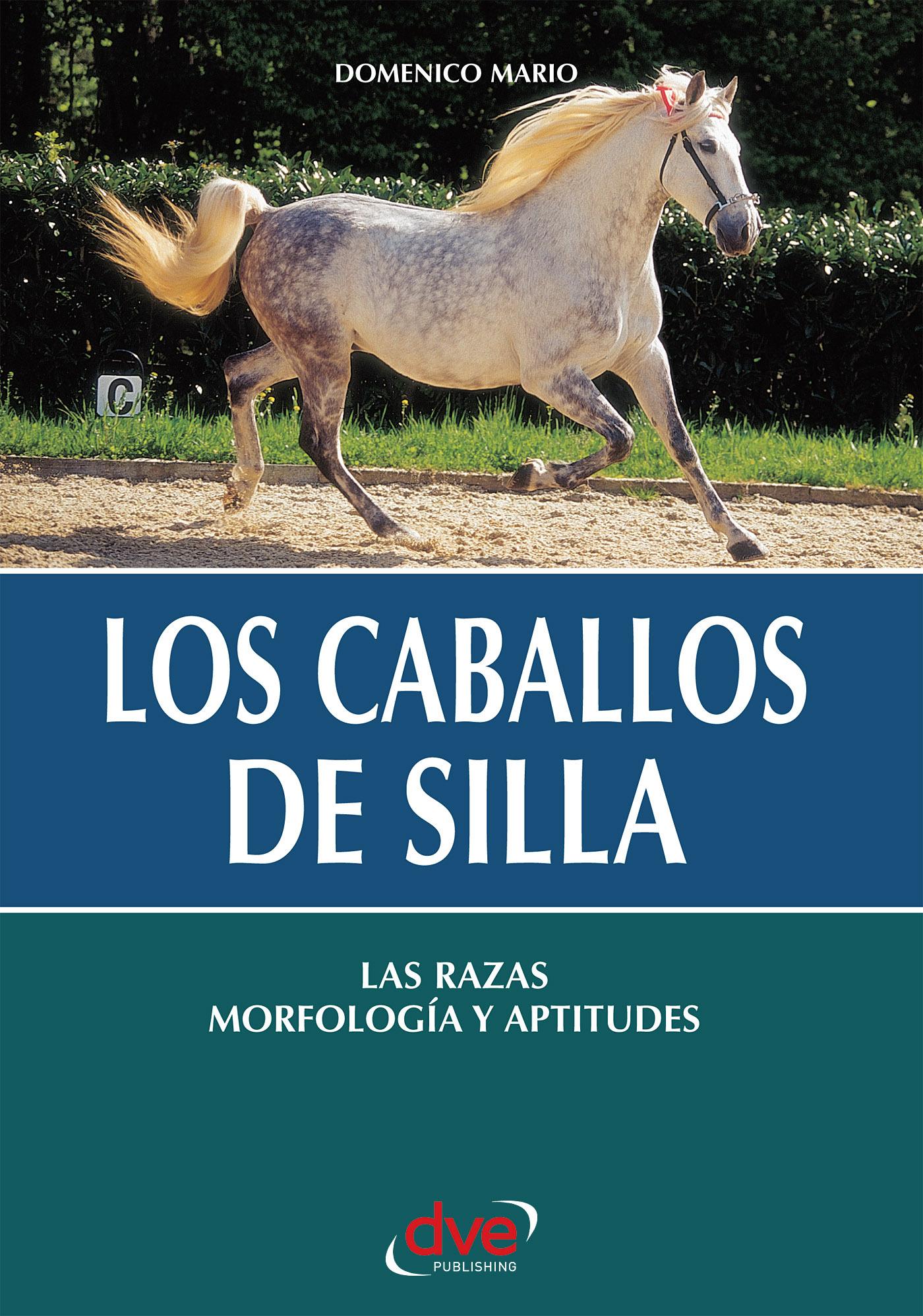 Mario, Domenico - Los caballos de silla. Las razas morfología y aptitudes, ebook