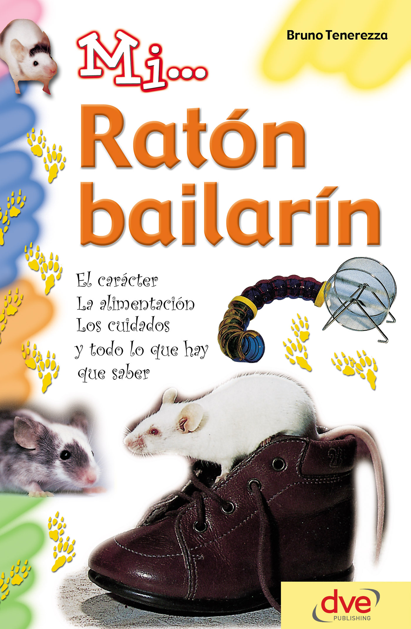 Tenerezza, Bruno - Mi... ratón bailarín: El carácter, la alimentación, los cuidados y todo lo que hay que saber, ebook