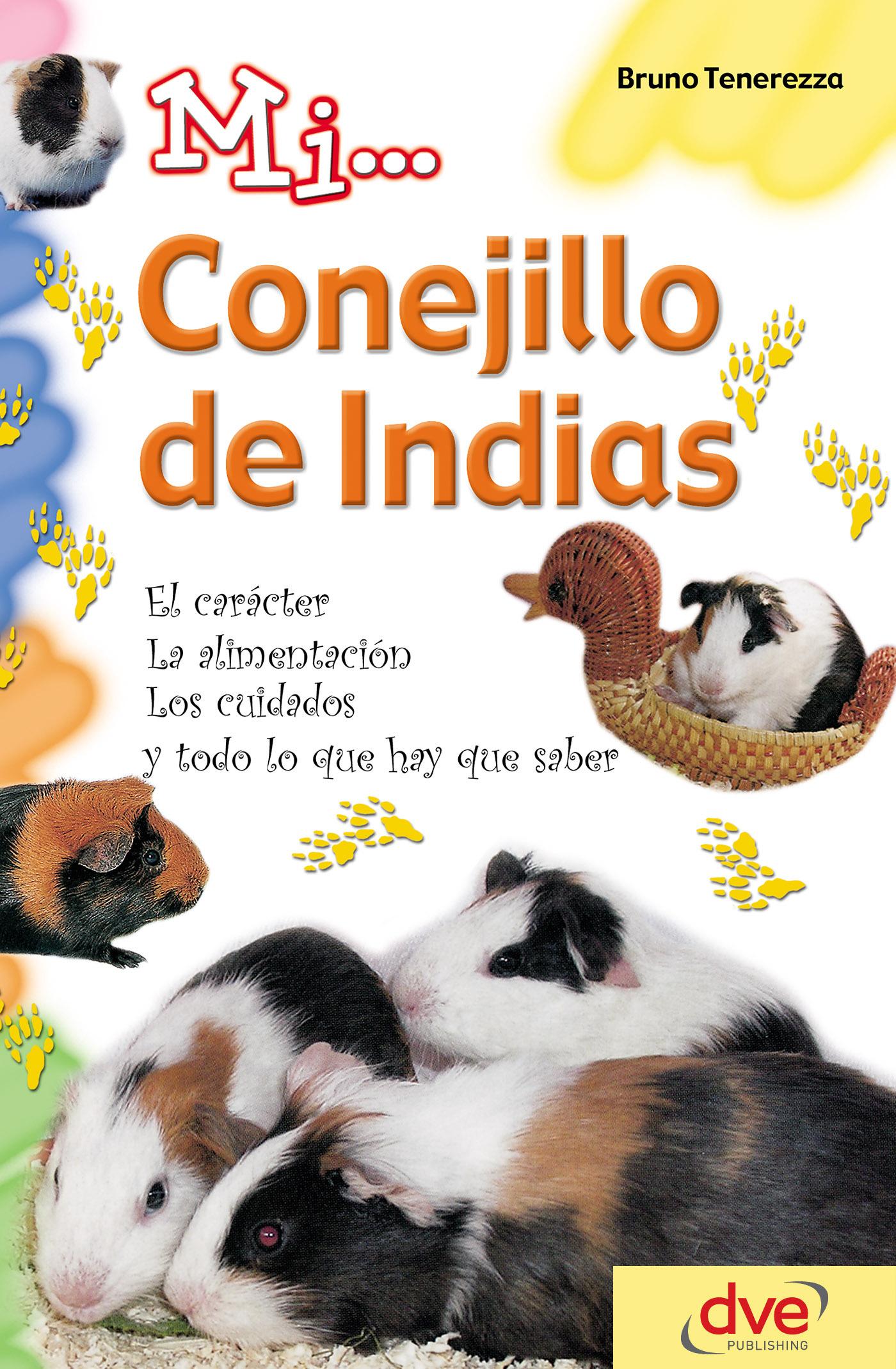 Tenerezza, Bruno - Mi... conejillo de indias: El carácter, la alimentación, los cuidados y todo lo que hay que saber, ebook