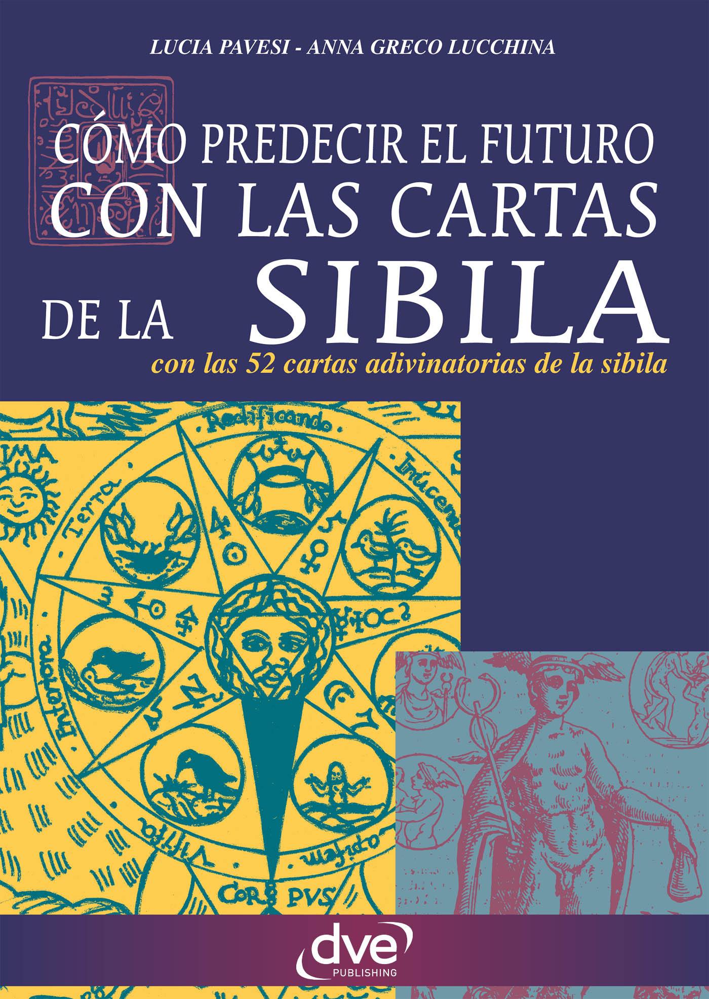 Lucchina, Anna Greco - Como predecir el futuro con las cartas de la Sibila, e-bok