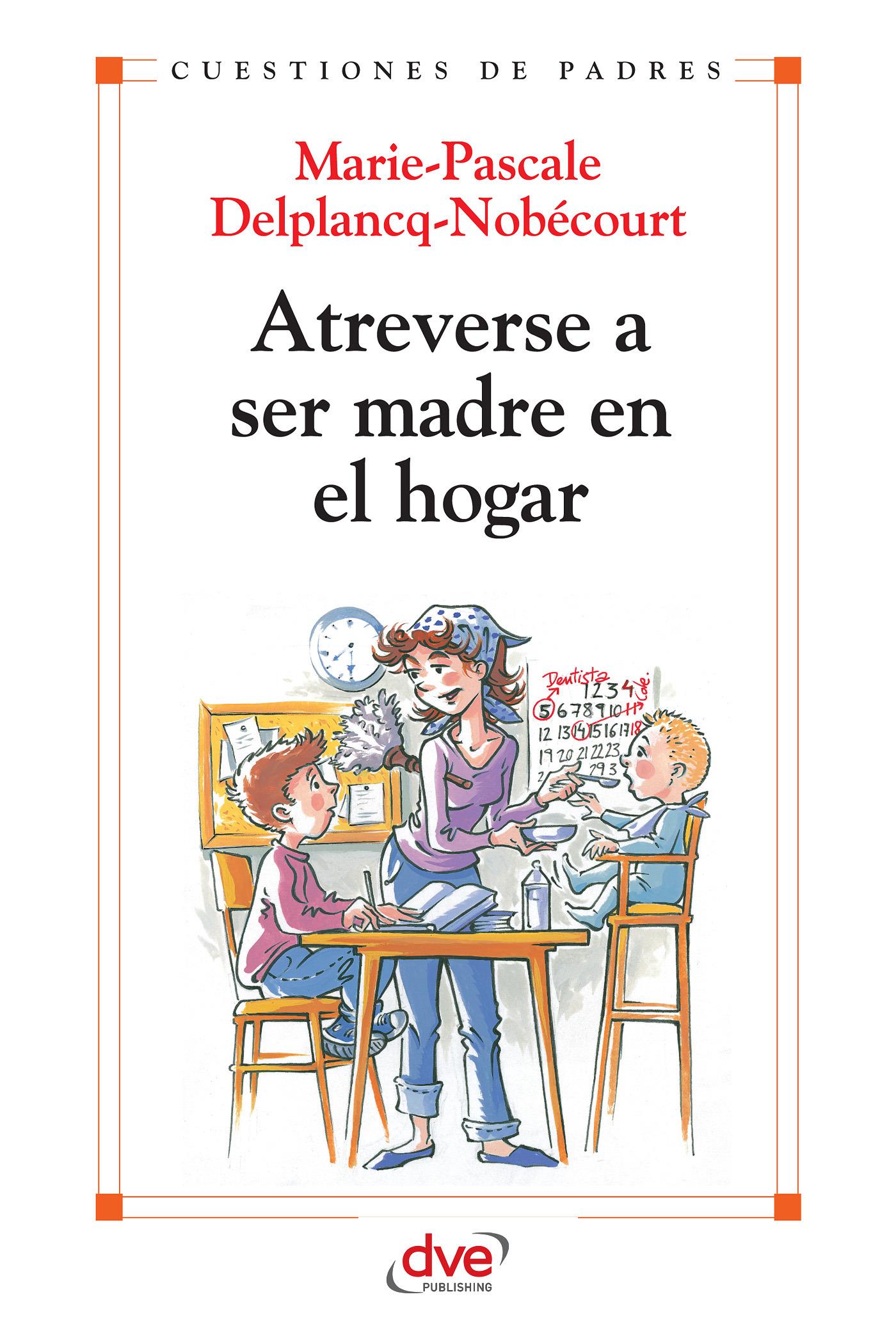 Delplancq-Nobécourt - Atreverse a ser madre en el hogar, ebook