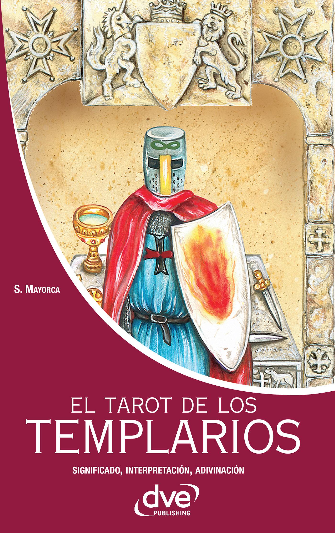 Mayorca, Stefano - El tarot de los templarios. Significado - interpretación - adivinación, ebook