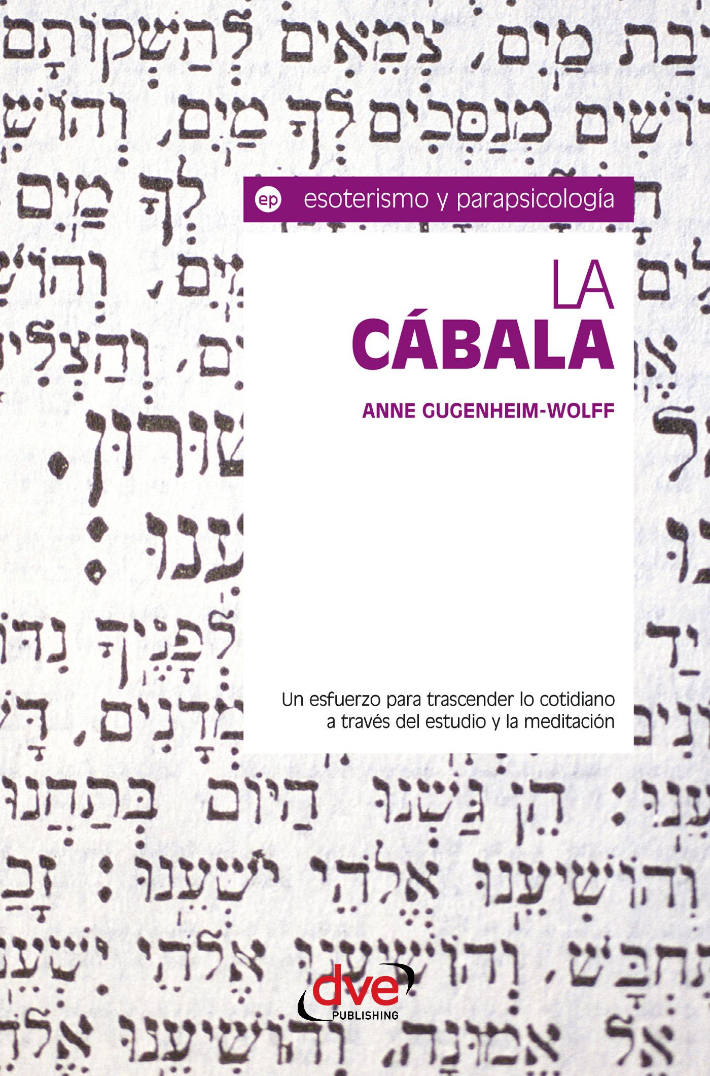 Gugenheim-Wolff, Anne - La cábala. Un esfuerzo para trascender lo cotidiano a través del estudio y la meditación, ebook
