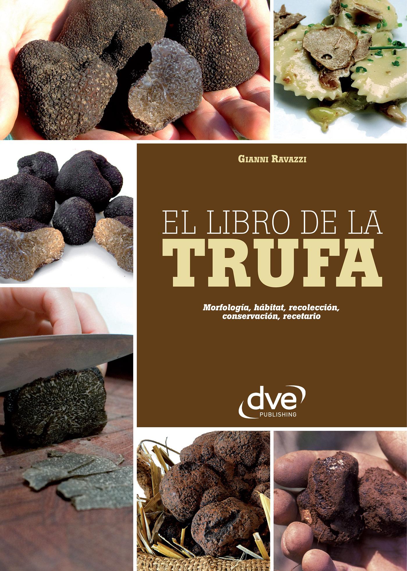 Ravazzi, Gianni - El libro de la trufa. Morfología, hábitat, recolección, conservación, recetario, ebook