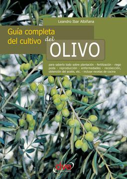 Albiñana, Leandro Ibar - Guía completa del cultivo del olivo, ebook