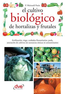Fazio, Fausta Mainardi - El cultivo biológico de hortalizas y frutales, ebook