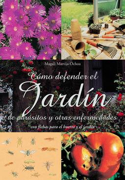 Martija-Ochoa, Magali - Cómo defender el jardín de parásitos y otras enfermedades, ebook