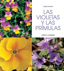 Tantardini, Andrea - Las violetas y las prímulas - Cultivo y cuidados, ebook