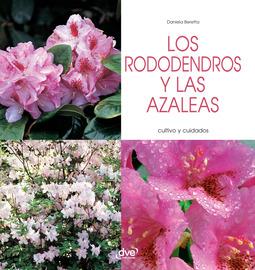 Beretta, Daniela - Los rododendros y las azaleas - Cultivo y cuidados, ebook