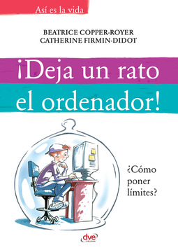 Copper-Royer, Beatrice - ¡Deja un rato el ordenador!, ebook