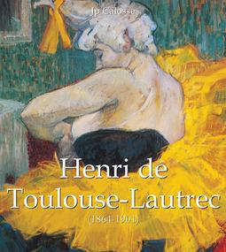 Calosse, Jp - Henri de Toulouse-Lautrec (1864-1901), e-bok